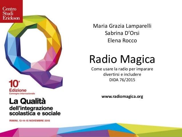 Maria Grazia Lamparelli Sabrina D'Orsi Elena Rocco Radio Magica Come usare la radio per imparare divertirsi e includere DI...