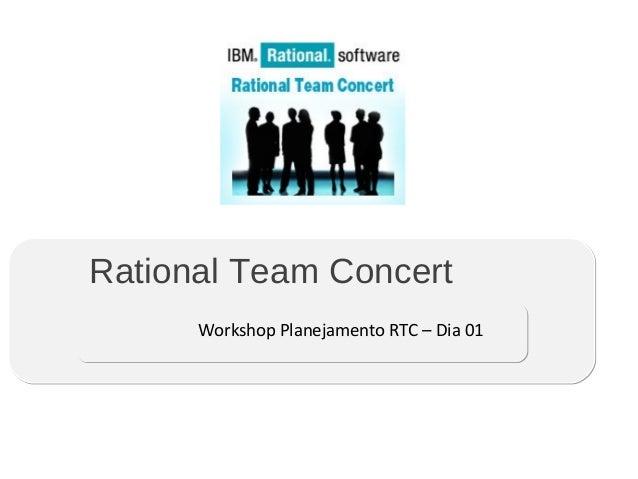 Rational Team Concert Workshop Planejamento RTC – Dia 01