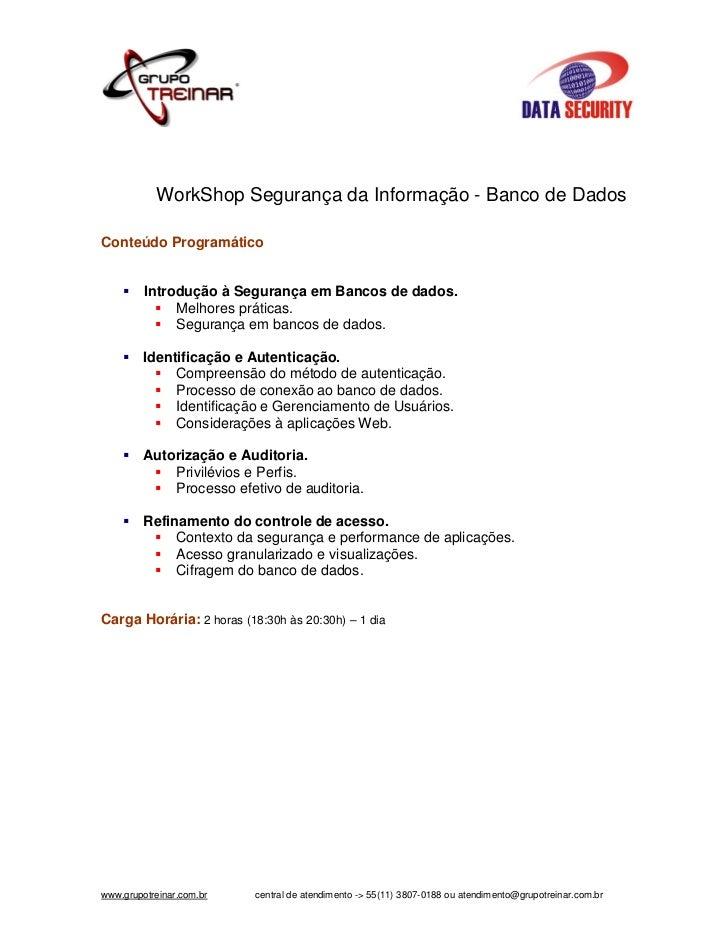 WorkShop Segurança da Informação - Banco de DadosConteúdo Programático         Introdução à Segurança em Bancos de dados. ...