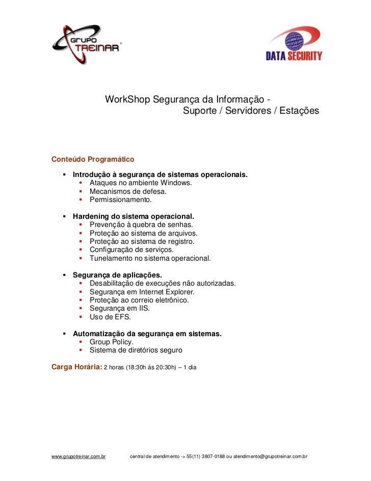 WorkShop Segurança da Informação -                                     Suporte / Servidores / EstaçõesConteúdo Programátic...