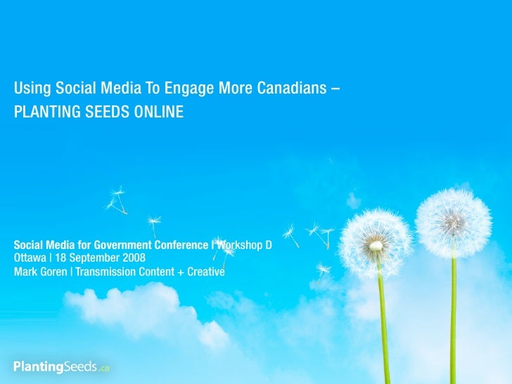 Using Social Media To Engage More Canadians – PLANTING SEEDS ONLINE     Social Media for Government Conference | Workshop ...