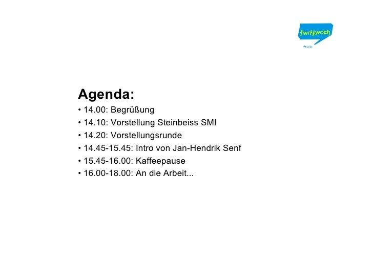 Agenda: • 14.00: Begrüßung • 14.10: Vorstellung Steinbeiss SMI • 14.20: Vorstellungsrunde • 14.45-15.45: Intro von Jan-Hen...