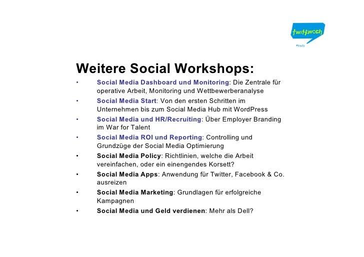 Weitere Social Workshops: •   Social Media Dashboard und Monitoring: Die Zentrale für     operative Arbeit, Monitoring und...