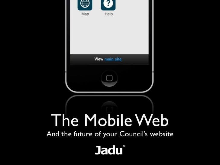 The Mobile WebAnd the future of your Council's website
