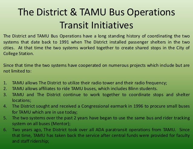 The District & TAMU Bus Operations                 Transit InitiativesThe District and TAMU Bus Operations have a long sta...