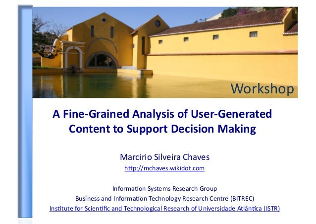 Workshop AFine‐GrainedAnalysisofUser‐Generated    ContenttoSupportDecisionMaking                        Marciri...