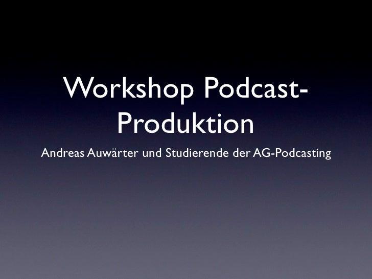 Workshop Podcast-       Produktion Andreas Auwärter und Studierende der AG-Podcasting
