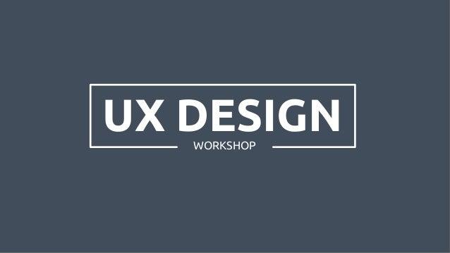UX DESIGNWORKSHOP
