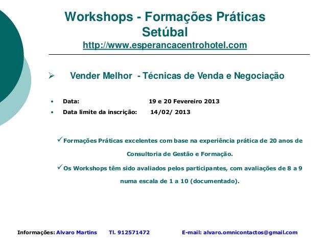 Workshops - Formações Práticas                            Setúbal                        http://www.esperancacentrohotel.c...