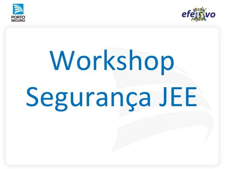 Workshop Segurança JEE <br />