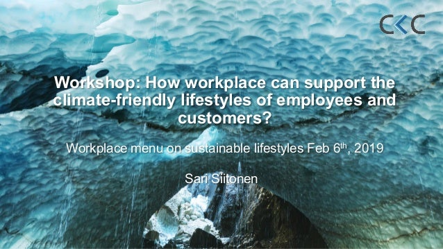 Workshop: How workplace can support the climate-friendly lifestyles of employees and customers? Workplace menu on sustaina...