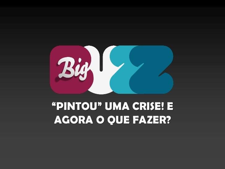"""""""PINTOU"""" UMA CRISE! EAGORA O QUE FAZER?"""