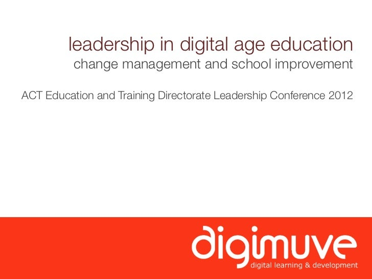 leadership in digital age education          change management and school improvementACT Education and Training Directorat...