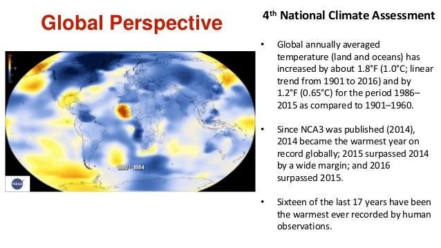 Global Perspective • Global annually averaged temperature (land and oceans) has increased by about 1.8°F (1.0°C; linear tr...