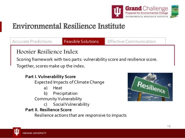 INDIANA UNIVERSITY Environmental Resilience Institute Accurate Predictions Feasible Solutions Effective Communication Hoos...