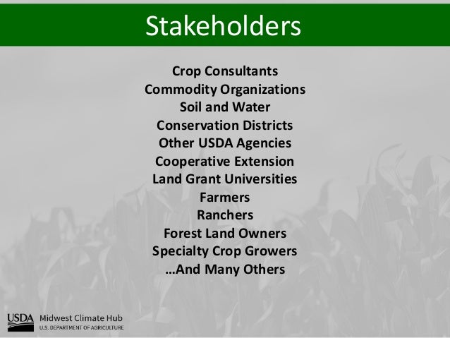 Stakeholders Crop Consultants Commodity Organizations Soil and Water Conservation Districts Other USDA Agencies Cooperativ...