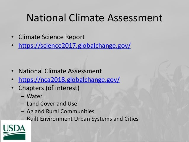 National Climate Assessment • Climate Science Report • https://science2017.globalchange.gov/ • National Climate Assessment...