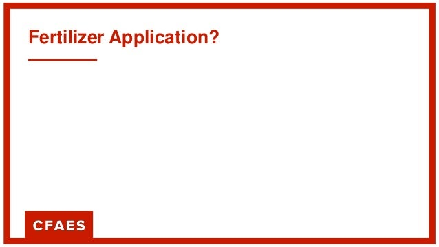 Fertilizer Application? Source: Mullen, 2013