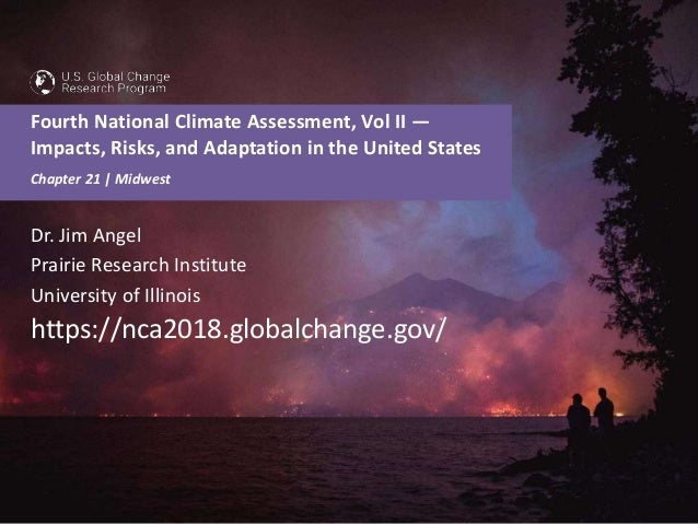 Fourth National Climate Assessment, Vol II — Impacts, Risks, and Adaptation in the United States nca2018.globalchange.gov ...