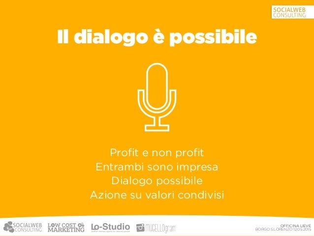 OFFICINA LIEVE BORGO S.LORENZO 12.05.2015 COMUNICARE IN MODO EFFICACE ATTRAVERSO LA RETE Social Marketing  & Social Mana...