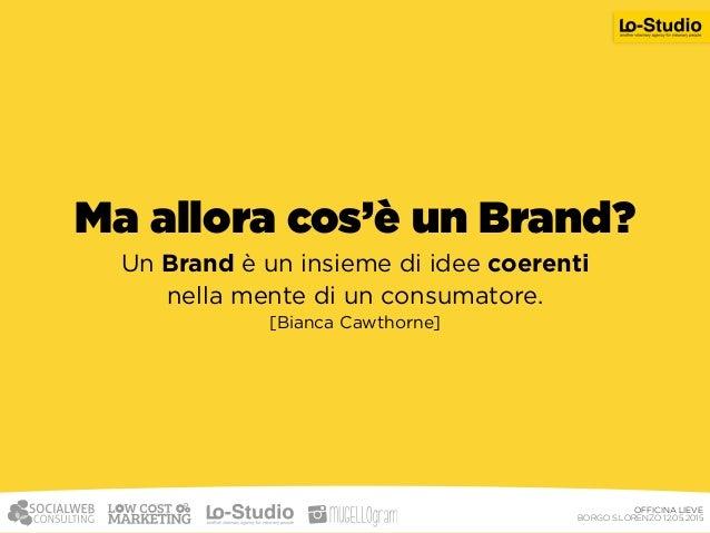 I Brand come le persone, hanno un nome una personalità, un carattere, una reputazione. Come le persone, possono essere  ...
