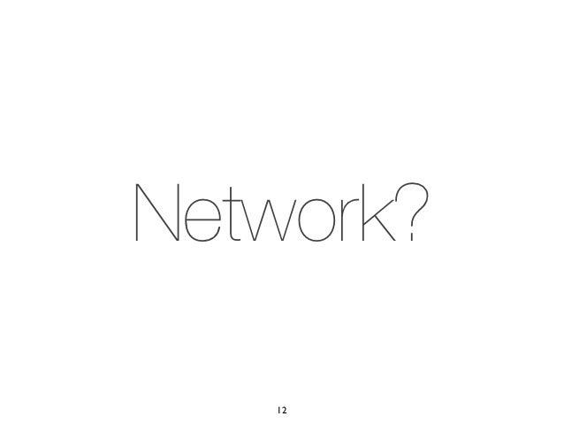 Network?   12