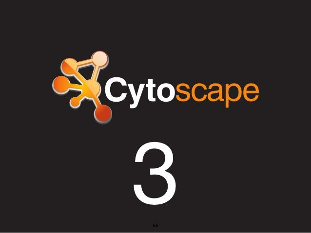 - Cytoscape 3                 3- Integration to Web                       66