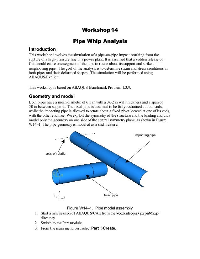 Workshop 14 Pipe Whip Analysis Introduction This workshop involves the simulation of a pipe-on-pipe impact resulting from ...