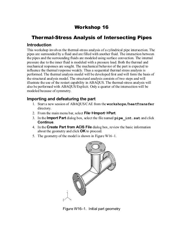 Workshop 16 Thermal-Stress Analysis of Intersecting Pipes Introduction This workshop involves the thermal-stress analysis ...