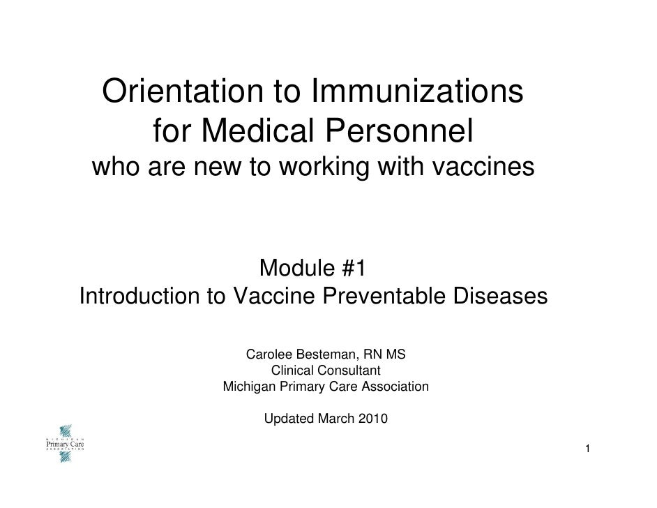 Orientation to Immunizations      for Medical Personnel  who are new to working with vaccines                     Module #...