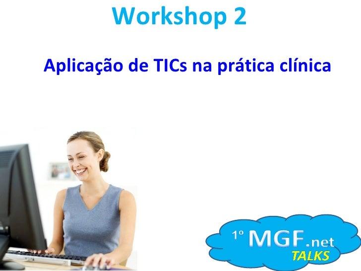 Workshop 2 Aplicação de TICs na prática clínica
