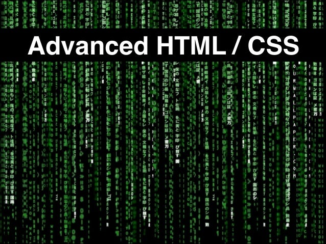 Advanced HTML / CSS