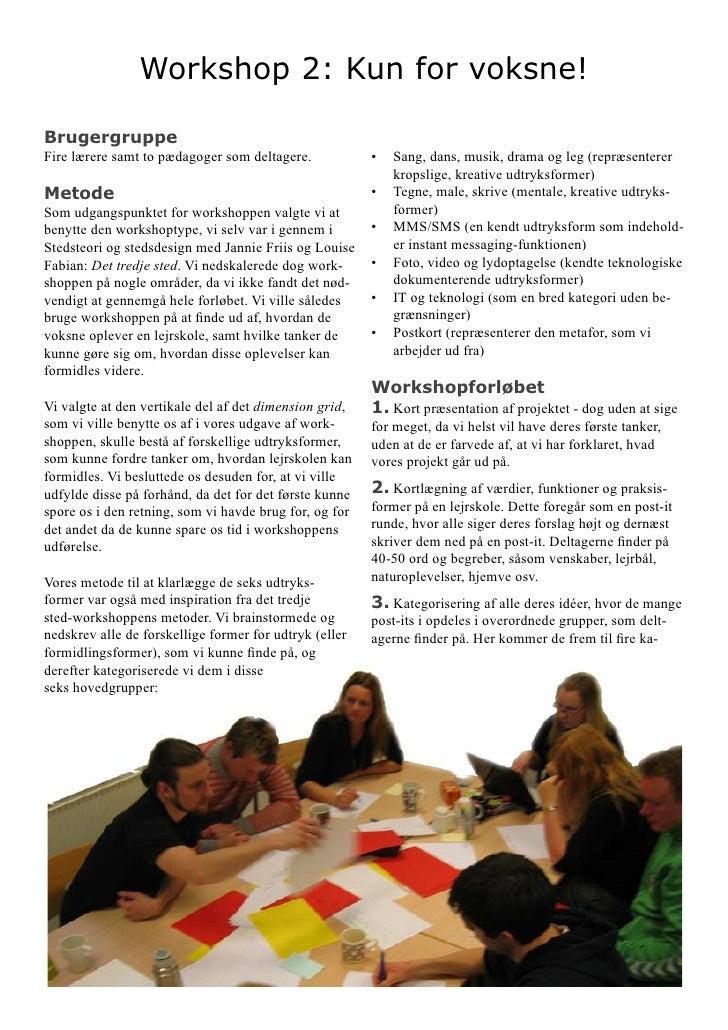 Workshop 2: Kun for voksne!  Brugergruppe                                                         •   Sang, dans, musik, d...