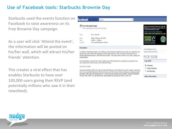 Use of Facebook tools: Starbucks Brownie Day <ul><li>Starbucks used the events function on Facebook to raise awareness on ...