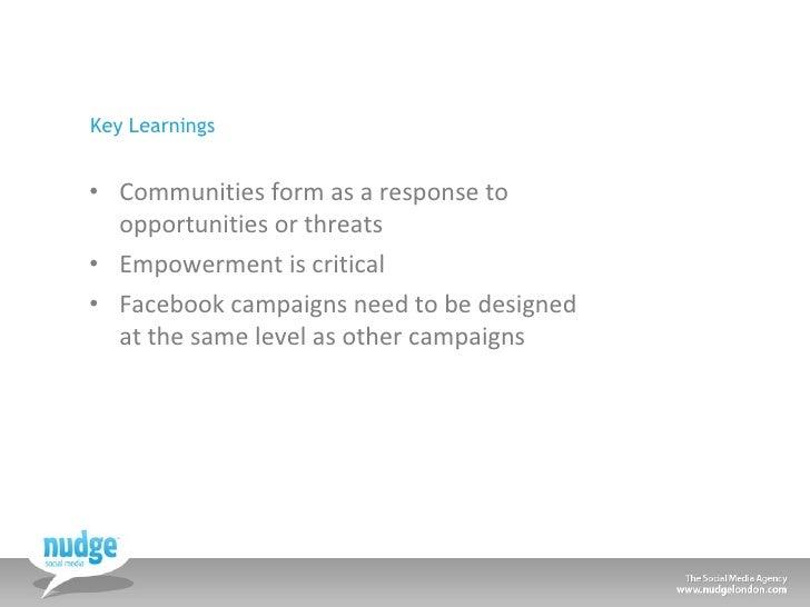 Key Learnings <ul><li>Communities form as a response to opportunities or threats </li></ul><ul><li>Empowerment is critical...