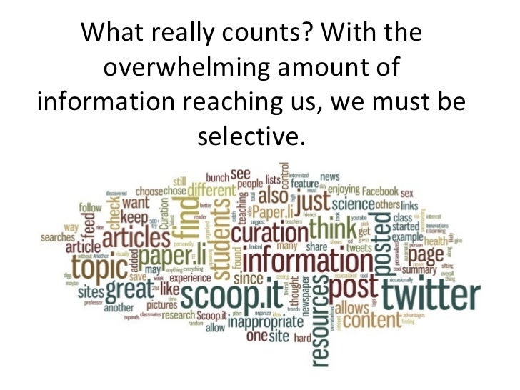 What really counts? With the     overwhelming amount ofinformation reaching us, we must be             selective.