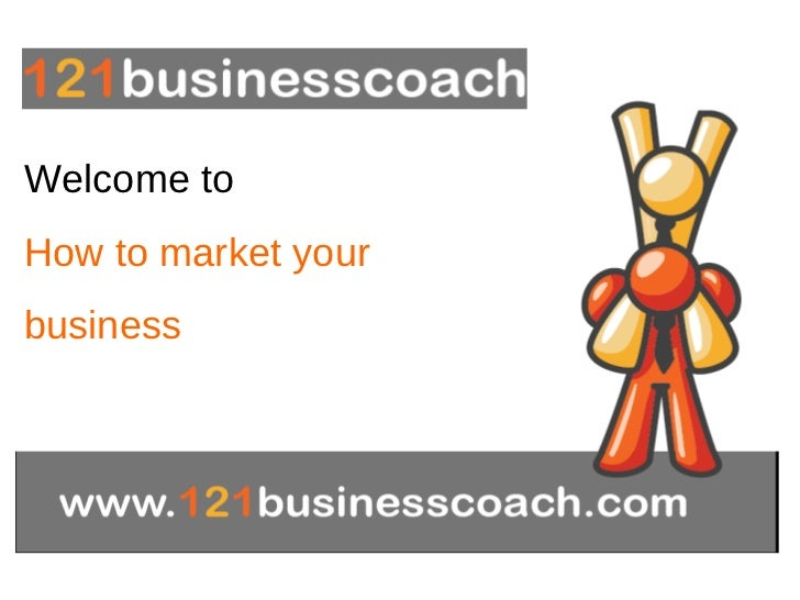 Welcome to  How to market your  business