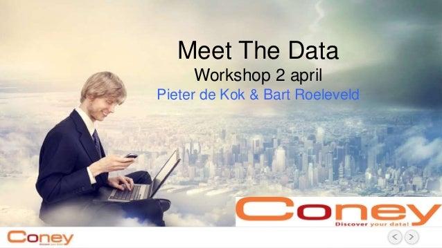 Meet The Data Workshop 2 april Pieter de Kok & Bart Roeleveld