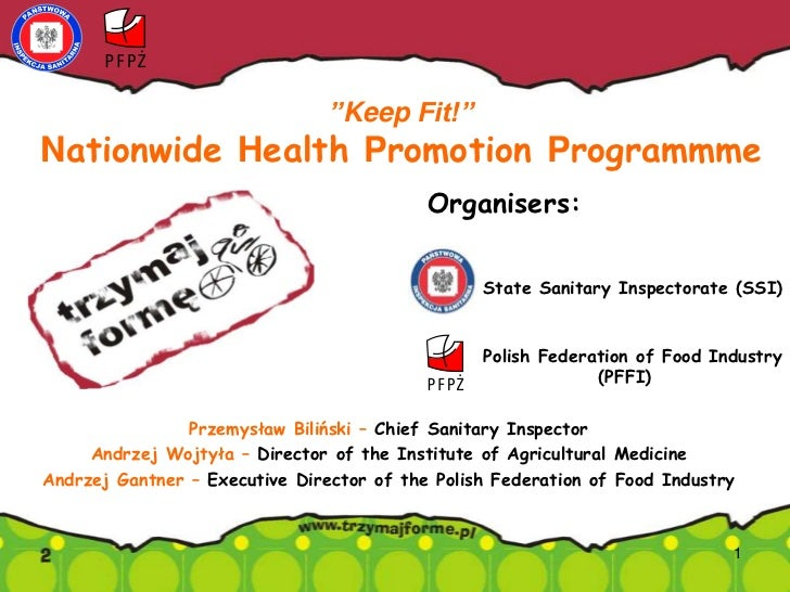"""1<br />State SanitaryInspectorate (SSI)<br />PolishFederation of Food Industry <br />               (PFFI)<br />""""Keep Fit!..."""