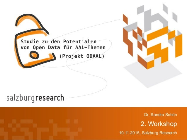 2. Workshop 10.11.2015, Salzburg Research Dr. Sandra Schön
