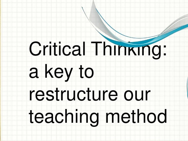 critical thinking lessons Critical thinking in science this unit of inquiry-based lessons teaches eighth-grade students to utilize and develop critical thinking skills students will create.