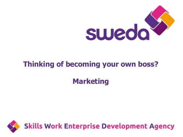 Thinking of becoming your own boss? Marketing