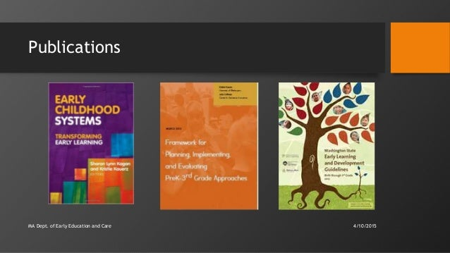 Publications 4/10/2015MA Dept. of Early Education and Care
