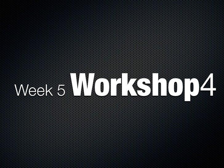 Week 5   Workshop4