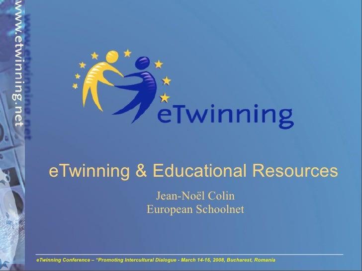 eTwinning & Educational Resources                                              Jean-Noël Colin                            ...