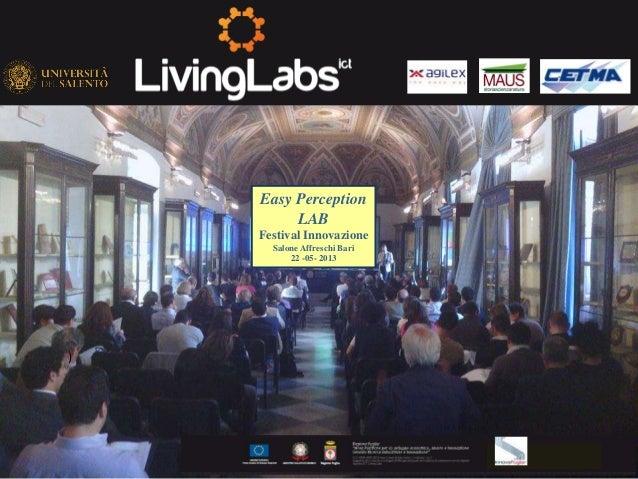 Easy Perception LAB Festival Innovazione Salone Affreschi Bari 22 -05- 2013  )