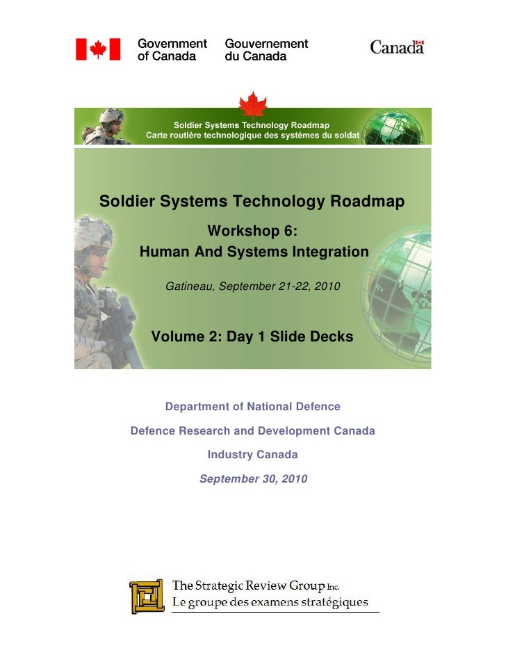 Soldier Systems Technology Roadmap            Workshop 6:     Human And Systems Integration          Gatineau, September 2...
