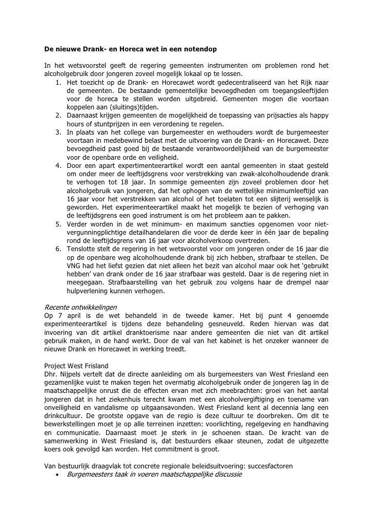 De nieuwe Drank- en Horeca wet in een notendop  In het wetsvoorstel geeft de regering gemeenten instrumenten om problemen ...