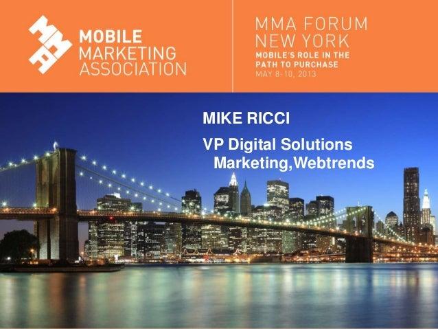 Mobile Marketing AssociationMIKE RICCIVP Digital SolutionsMarketing,Webtrends
