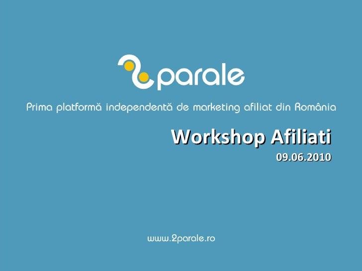 Workshop Afiliati 09.06.2010